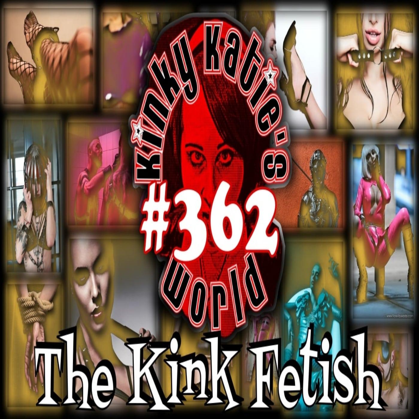 #362 – The Kink Fetish